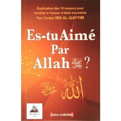 Es-tu aimé par Allah - Ibn AlQayyim - Editions Al Madina