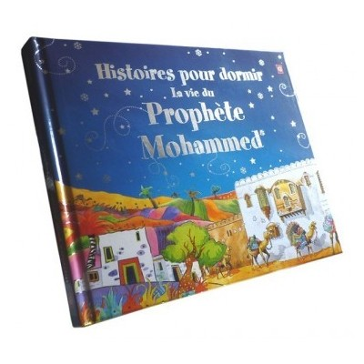 Histoires pour dormir : La vie du Prophète Mohammed (SAW) - Goodword