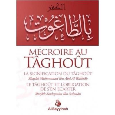 Mecroire au taghout - Cheikh Muhammed ibn abdel-wahhab / Suleyman ibn sahman - Al Bayyinah