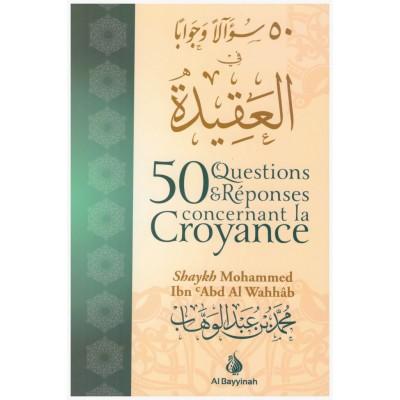 50 Questions et Réponses concernant la Croyance - Cheikh Muhammed ibn abdel-wahhab - Al Bayyinah