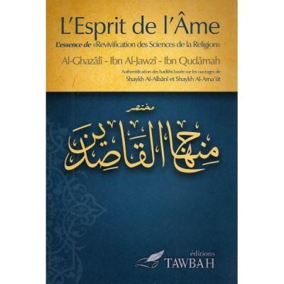 L'esprit de L'Âme - Al Ghazali / Ibn Al Jawzi/ Ibn Qudama - Editions Tawbah
