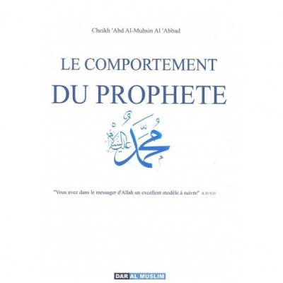 Le comportement du prophète - Cheikh Abdelmuhsin Al 'Abbad - Dar Al Muslim