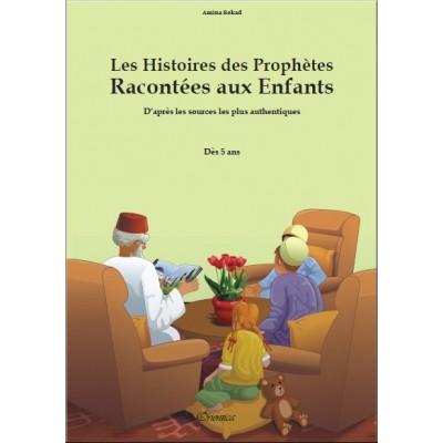 Les Histoires des Prophètes Racontées aux Enfants (Grand livre illustré) - Orientica