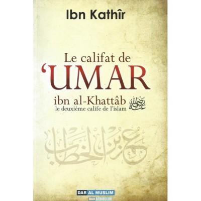 LE CALIFAT DE 'UMAR IBN AL KHATTÂB LE DEUXIÈME CALIFE DE L'ISLAM - Ibn Kathir - Dar al muslim
