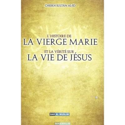 L'HISTOIRE DE LA VIERGE MARIE ET LA VÉRITÉ SUR LA VIE DE JÉSUS