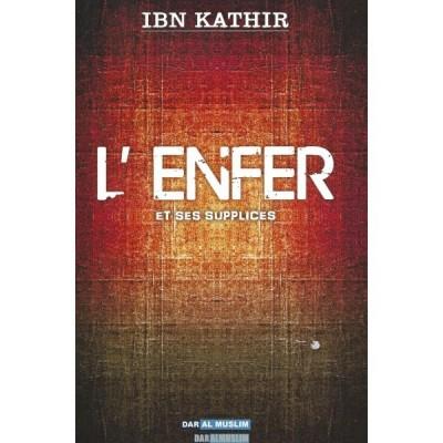 L'ENFER et ses supplices - Ibn Kathir - Dar al muslim