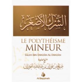 Le polytheisme mineur - Al bayyinah