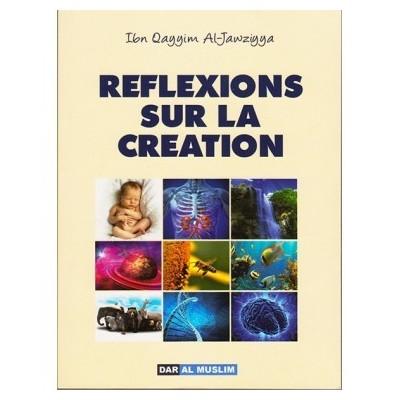 Réflexion sur la Création - Ibn Al Qayyim - Dar al muslim