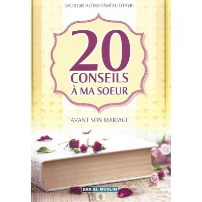 20 conseils à ma soeur avant son mariage - Badr al 'Uteybi - Dar al muslim