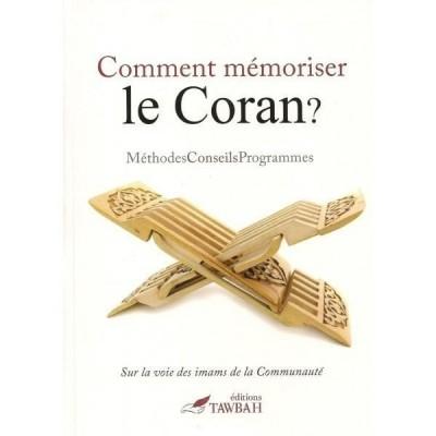 Comment mémoriser le Coran ? Méthode, conseils, programmes - Editions Tawbah