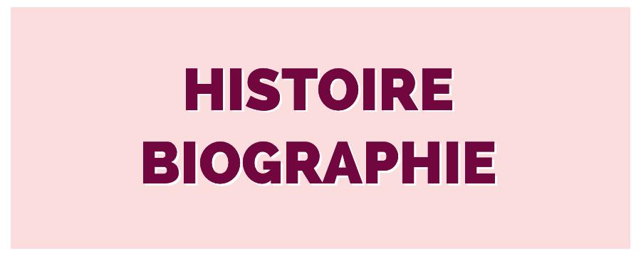 Histoire / Biographie