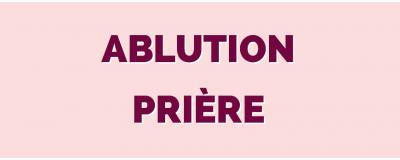 Ablution & Prière