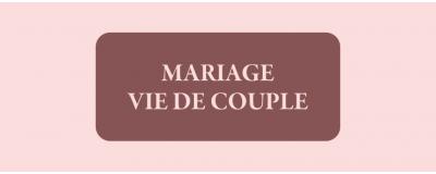 Mariage / Vie de couple