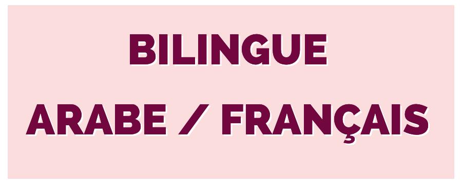 Bilingue / Arabe - Français
