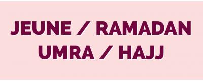 Ramadan, Jeune, Hajj et Umra